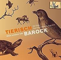 Tierisch Barock - When Animals talk by Das Koelner Barockensemble