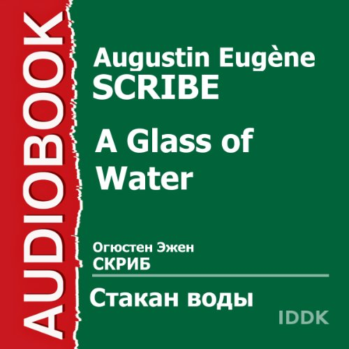 A Glass of Water [Russian Edition]                   By:                                                                                                                                 Augustin Eugène Scribe                               Narrated by:                                                                                                                                 Natalya Belevtseva,                                                                                        Elena Gogoleva,                                                                                        Konstantin Zubov,                   and others                 Length: 2 hrs and 14 mins     Not rated yet     Overall 0.0