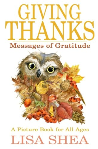 Giving Thanks – Messages of Gratitude: A picture book for all ages