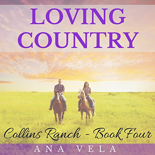 Loving Country: Collins Ranch Book Four Titelbild