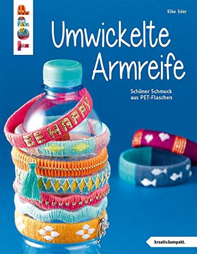 Umwickelte Armreife: Schöner Schmuck aus PET-Flaschen (kreativ.kompakt.)