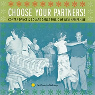 Choose Your Partners!-Contra Dance and Square Dance Music of New Hampshire