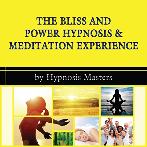 The Bliss and Power Hypnosis & Meditation Experience audiobook cover art