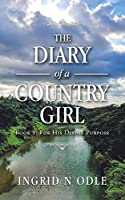 The Diary of a Country Girl 1: For His Divine Purpose