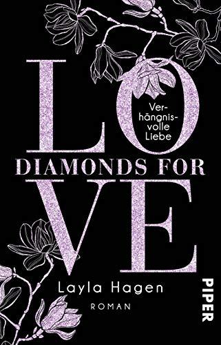Diamonds For Love – Verhängnisvolle Liebe (Diamonds For Love 4): Roman