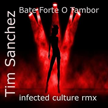 Bate Forte O Tambor (Infected Culture RMX)