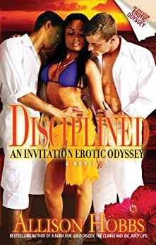 Disciplined: An Invitation Erotic Odyssey (Strebor Quickiez) by [Allison Hobbs]