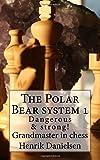 The Polar Bear System 1: Dangerous & Strong!-Danielsen, Gm Henrik Danielsen, Arora Hs