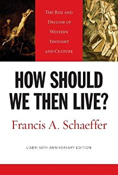 Paperback How Should We Then Live? : The Rise and Decline of Western Thought and Culture Book