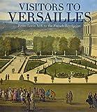 Visitors To Versailles Louis XIV