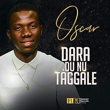Dara Du Nu Tàggale