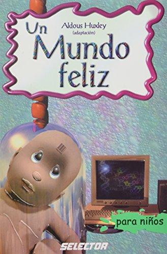 Un mundo feliz (Classicos Para Ninos/ Classics For Children)