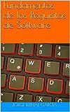 Fundamentos de los Requisitos de Software (Gestión del Ciclo de Vida del Software nº 1)