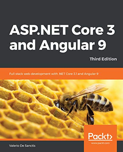 ASP.NET Core 3 and Angular 9: Full stack web development with .NET Core 3.1 and Angular 9, 3rd Edition (English Edition)