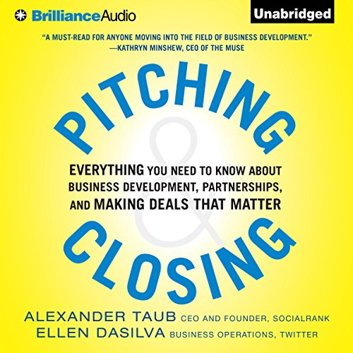 Pitching and Closing     Everything You Need to Know About Business Development, Partnerships, and Making Deals that Matter              De :                                                                                                                                 Alex Taub,                                                                                        Ellen DaSilva                               Lu par :                                                                                                                                 Kate Rudd                      Durée : 8 h et 23 min     Pas de notations     Global 0,0