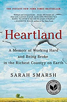Heartland: A Memoir of Working Hard and Being Broke in the Richest Country on Earth by [Sarah Smarsh]