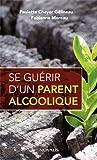 Se guerir d'un parent alcoolique