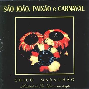 São João, Paixão e Carnaval