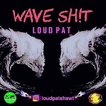 WAVE SH!T