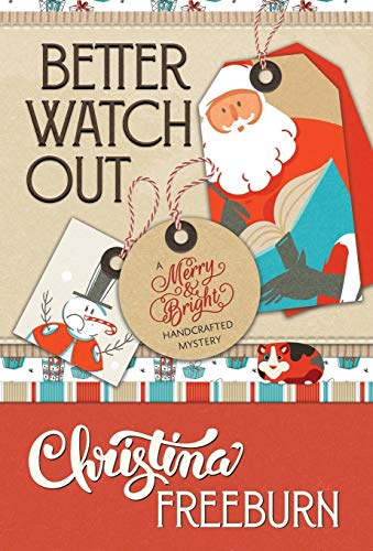 BETTER WATCH OUT: 2 (A Merry & Bright Handcrafted Mystery)