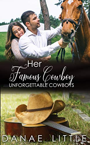 Her Famous Cowboy: A Clean & Wholesome Cowboy Romance (Unforgettable Cowboys Book 5) (English Edition)