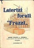 Laterizi forati Frazzi. Eredi Frazzi fu Andrea. Societa' anonima per l'industria dei laterizi. Cremona. Catalogo 17