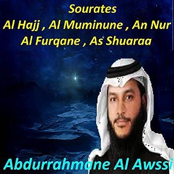 Sourates Al Hajj , Al Muminune , An Nur , Al Furqane , As Shuaraa (Quran)