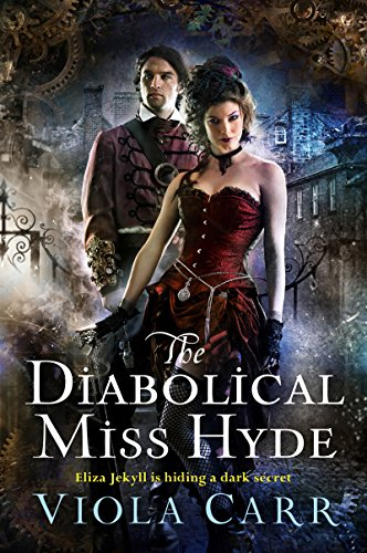 The Diabolical Miss Hyde: An Electric Empire Novel (English Edition)