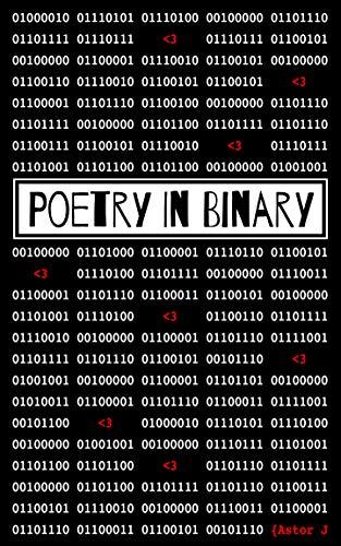 Poetry In Binary: A sci-fi epic written in code. Decode it!