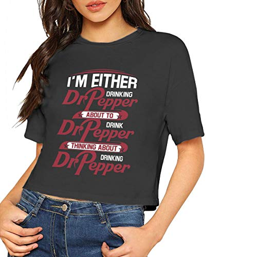 I'm Either Drinking Dr. Pepper About to Drink Dr. Pepper Thinking About Drinking Dr. Pepper Woman's Fashion T Shirt Small Black