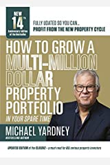 How to Grow a Multi-Million Dollar Property Portfolio in Your Spare Time Paperback