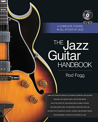 The Jazz Guitar Handbook: Noten, CD für Gitarre: A Complete Course in All Styles of Jazz (Popular Handbook)