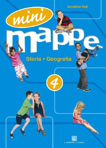Mini mappe. Storia, geografia. Per la 4ª classe elementare