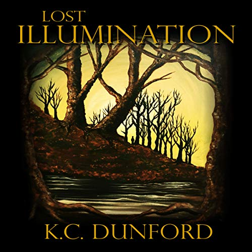Lost Illumination Audiobook By K.C. Dunford cover art