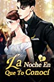La Noche En Que Te Conocí 5: Nunca más te dejaré solo (Adicto) (Spanish Edition)