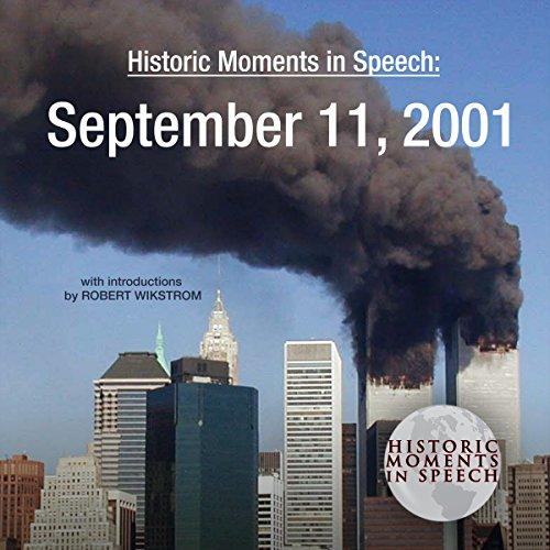 Historic Moments in Speech: September 11, 2001 audiobook cover art