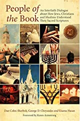 People of the Book: An Interfaith Dialogue about How Jews, Christians and Muslims Understand Their Sacred Scriptures Kindle Edition