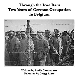 Through the Iron Bars Two Years of German Occupation in Belgium audiobook cover art