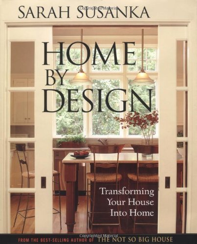 Home by Design: Transforming Your House into Home (Susanka) (English Edition)