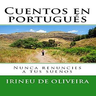 Cuentos en Portugués: Nunca renuncies a tus sueños [Stories in Portuguese: Never Give up Your Dreams] cover art