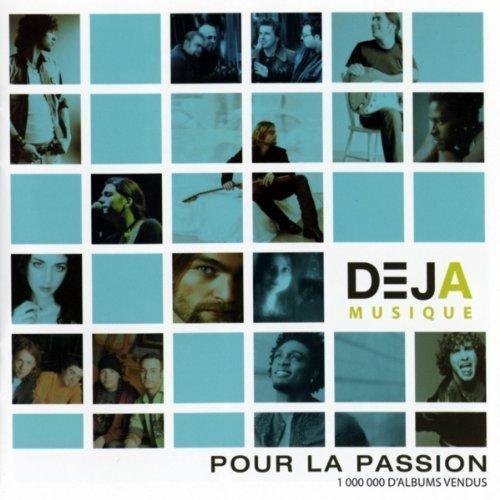 Pour La Passion by Deja Musique, Cornelle, Jonas, Dany Bedar, Boom Desjardins, Annie Villeneuve (2008-05-21?
