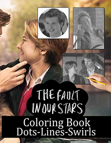 The Fault In Our Stars Dots Lines Swirls Coloring Book: Activity Color Books For Adult Creativity & Relaxation