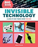 The Big Book of Invisible Technology: A Look at How Things Work for Kids