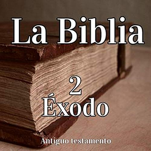 La Biblia 2: Éxodo [The Bible 2: Exodus]  By  cover art