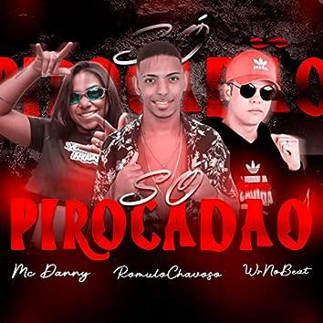 Só Pirocadão (feat. Mc Danny & Wr no Beat) (REMIX)