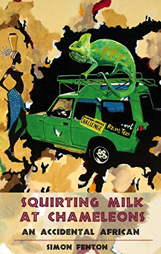 Squirting Milk at Chameleons: An Accidental African (Accidental African 1)