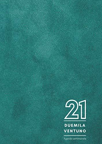 Agenda settimanale 2021: Planner 2021 | 12 mesi | 140 pagine | Formato A4 - 21x29,7 cm | Gennaio - Dicembre 2021 | Edizione verde | copertina ... | to do list | note | Calendario 2021 e 2022
