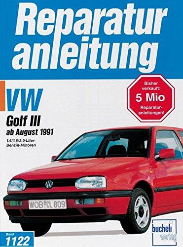 VW Golf III, Benziner ab 1991: Mit 1.4, 1.8 und 2.0-Liter-Benzin-Motoren - 8 Ventile. Handbuch für die komplette Fahrzeugtechnik (Reparaturanleitungen)