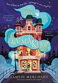 The Hatmakers by [Tamzin Merchant, Paola Escobar]