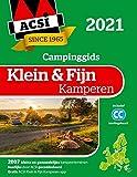 ACSI klein & fijn kamperen 2021: 2007 kleine en gemoedelijke kampeerterreinen (ACSI Campinggids)